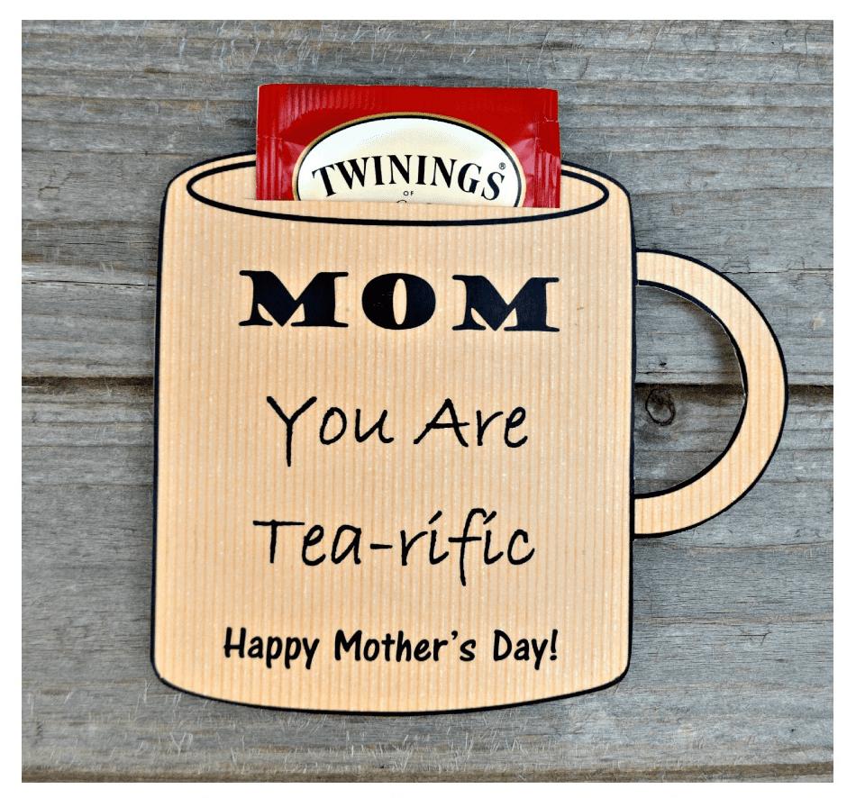 Mom, you're Tea-rific